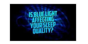 Sleep Loss and Blue Light